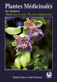 PLANTES MEDICINALES DES TROPIQUES VOL. 2 - MEDICINAL PLANTS / PLANTAS MEDICINALES