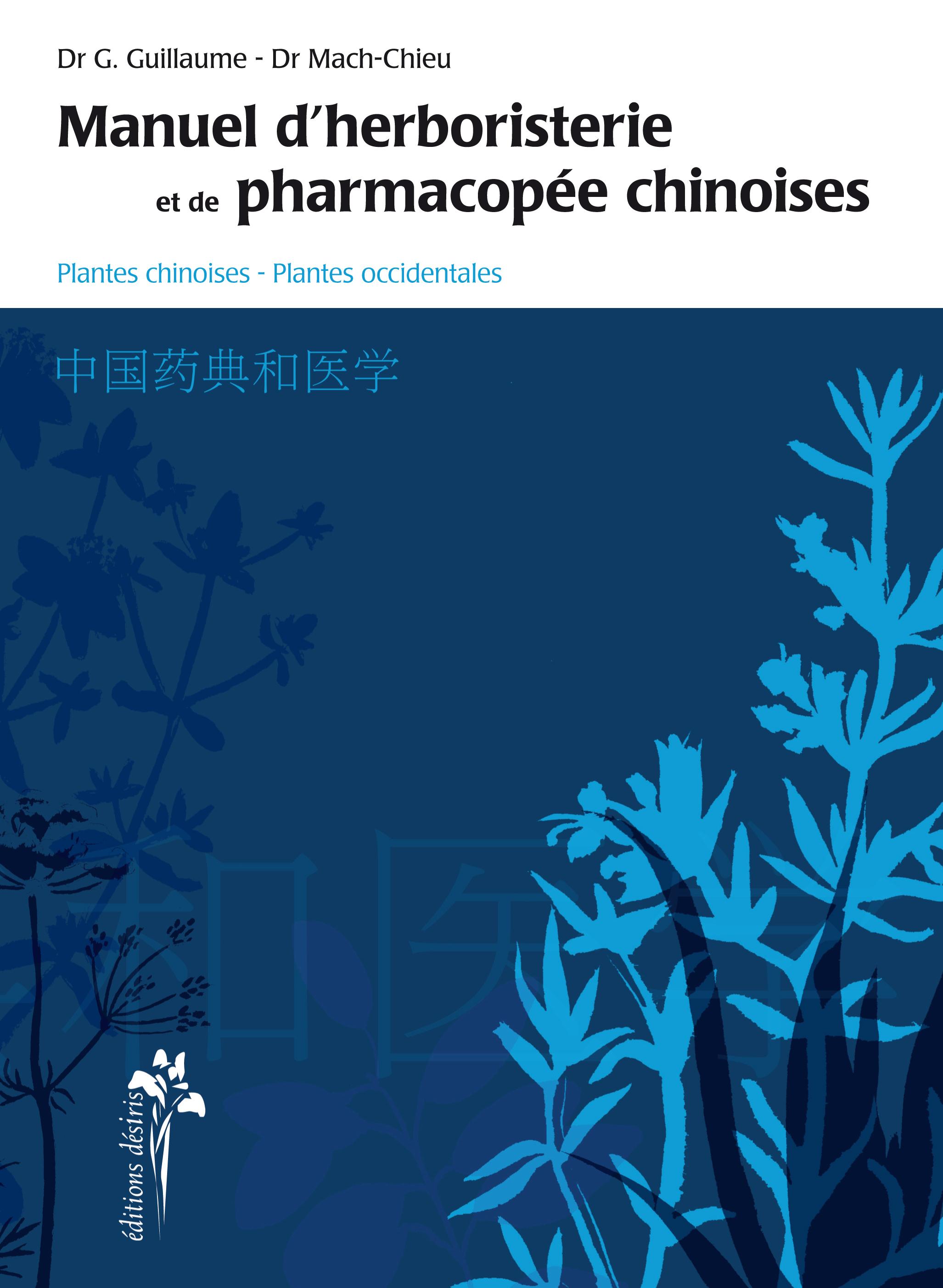 MANUEL D'HERBORISTERIE ET DE PHARMACOPEE CHINOISE