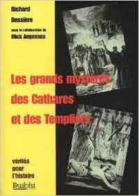 LES GRANDS MYSTERES DES CATHARES ET DES TEMPLIERS - AVEC LA COLL. DE MICK ANGENEAU