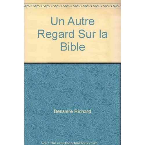 UN AUTRE REGARD SUR LA BIBLE