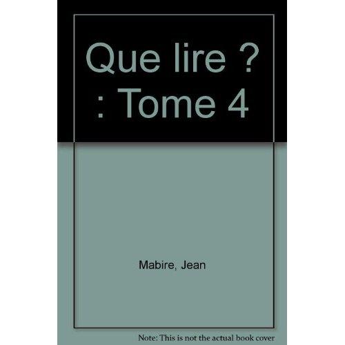QUE LIRE ? TOME IV
