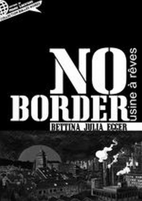 NO BORDER - USINE A REVES