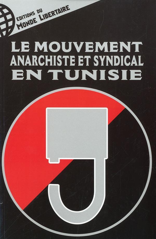 LE MOUVEMENT ANARCHISTE ET SYNDICAL EN TUNISIE