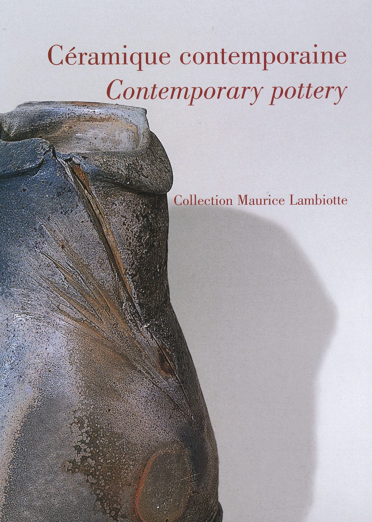 CERAMIQUE CONTEMPORAINE. COLLECTION MAURICE LAMBIOTTE