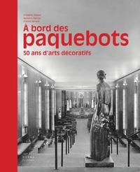 A BORD DES PAQUEBOTS, 50 ANS D'ARTS DECORATIFS