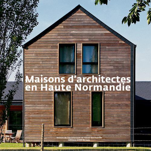 MAISONS D'ARCHITECTES EN HAUTE NORMANDIE