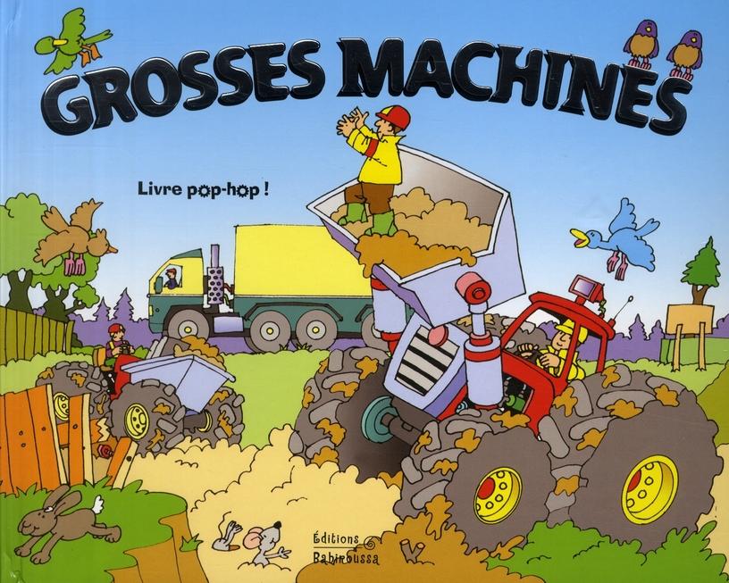 GROSSES MACHINES