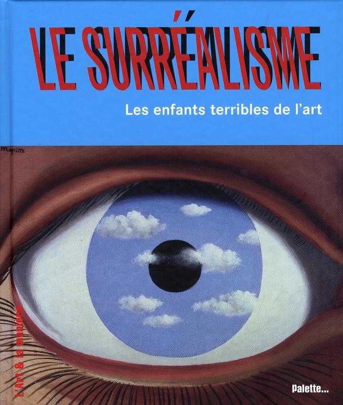 SURREALISME - LES ENFANTS TERRIBLES (LE)
