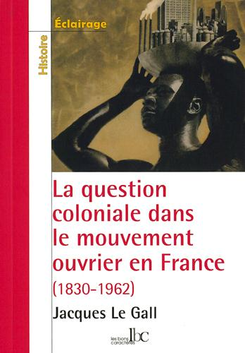 LA QUESTION COLONIALE DANS LE MOUVEMENT OUVRIER EN FRANCE