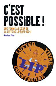 C'EST POSSIBLE ! - UNE FEMME AU COEUR DE LA LUTTE DE LIP (1973-1974)