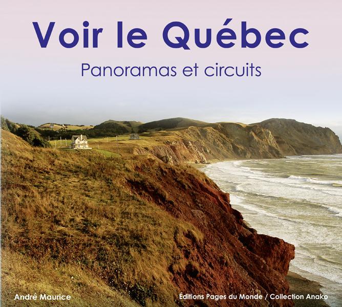 VOIR LE QUEBEC : PANORAMAS ET CIRCUITS