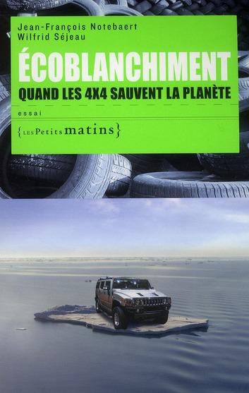 ECOBLANCHIMENT. QUAND LES 4X4 SAUVENT LA PLANETE
