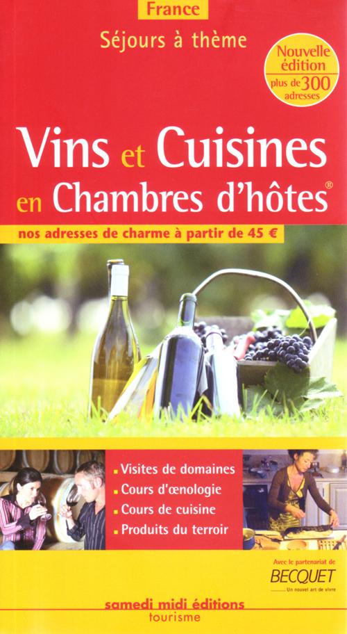 **VINS ET CUISINES EN CHAMBRES D'HOTES ADRESSES DE CHARME