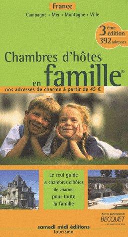 **CHAMBRES D'HOTES EN FAMILLE FRANCE ADRESSES DE CHARME