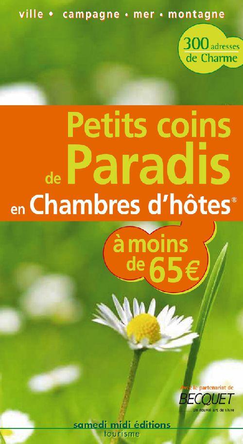 **PETITS COINS DE PARADIS A MOINS DE 65  EN  CHAMBRE D'HOTES