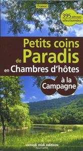 **PETITS COINS DE PARADIS A LA CAMPAGNE EN FRANCE EN CHAMBRE D'HOTES