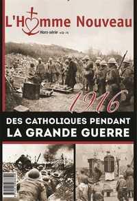 1916 DES CATHOLIQUES PENDANT LA GRANDE GUERRE - HORS-SERIE N 22