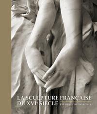 LA SCULPTURE FRANCAISE AU XVIE SIECLE