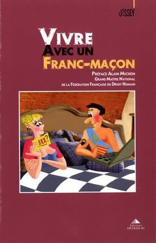 VIVRE AVEC UN FRANC-MACON