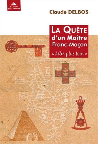 LA QUETE D'UN MAITRE FRANC-MACON