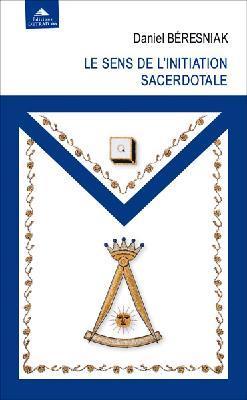 LE SENS DE L'INITIATION SACERDOTALE