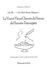 VRAI ET VIEUX CHEMIN DE NATURE DE HERMES-TRISMEGISTE