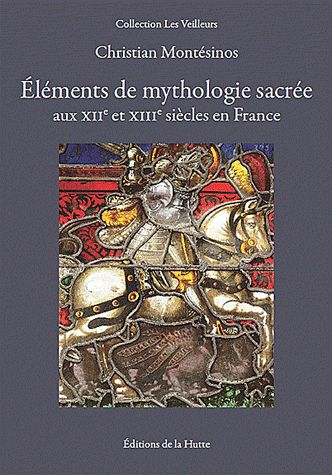 ELEMENTS DE MYTHOLOGIE SACREE AUX XII ET XIIIE SIECLES