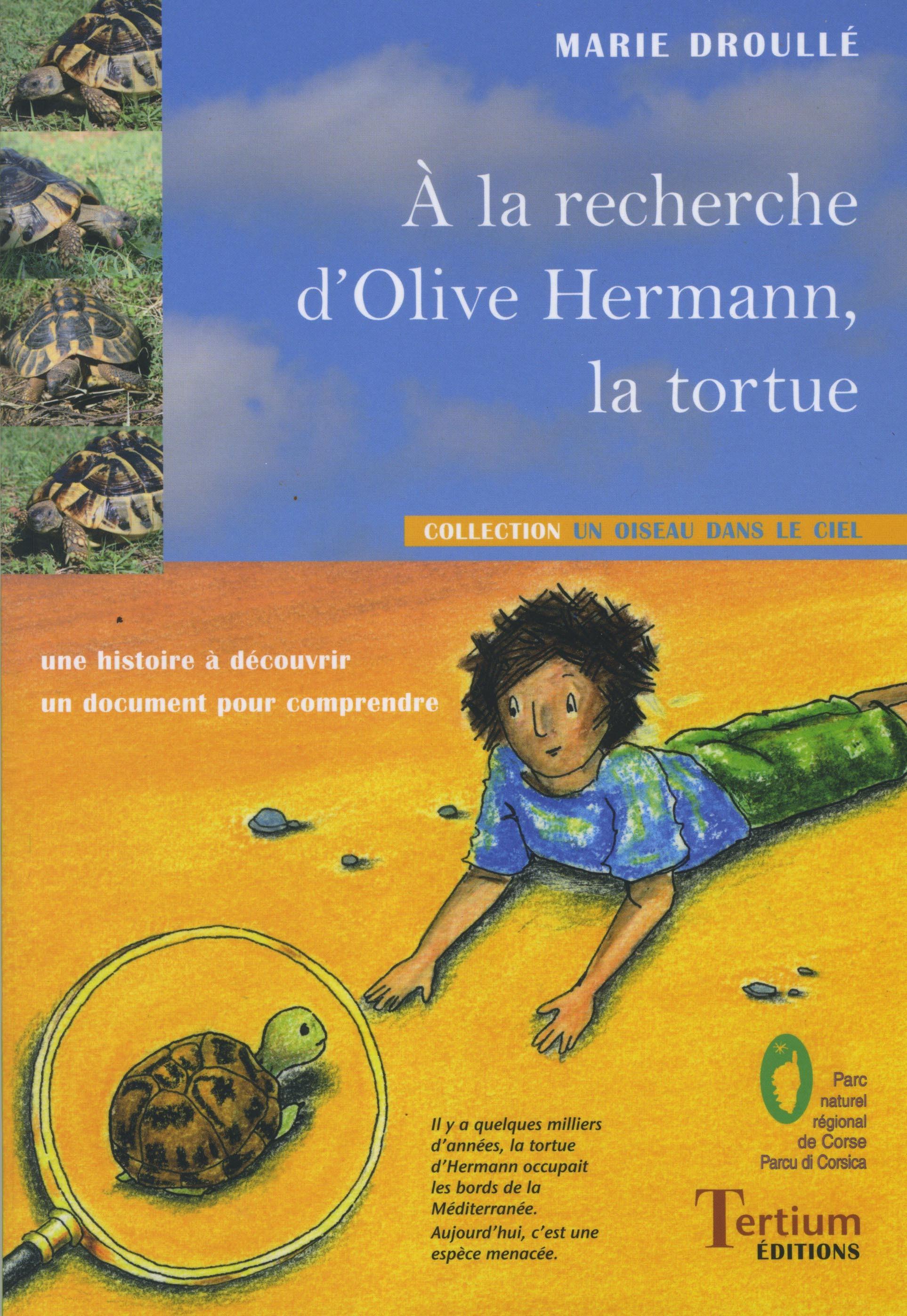 A LA RECHERCHE D'OLIVE HERMANN LA TORTUE