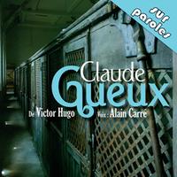 CLAUDE GUEUX D'APRES L'OEUVRE DE VICTOR HUGO (CD AUDIO)