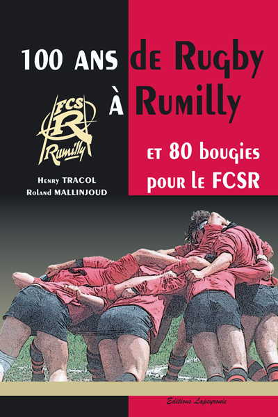 100 ANS DE RUGBY A RUMILLY