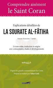 COMPRENDRE AISEMENT LE SAINT CORAN : EXPLICATIONS DETAILLEES DE LA SOURATE AL-FATIHA
