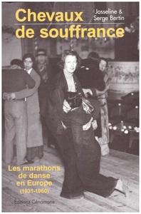 CHEVAUX DE SOUFFRANCE LES MARATHONS DE DANSE EN EUROPE (1931-1960)