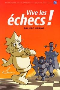 VIVE LES ECHECS ! - RECOMMANDE PAR LA FEDERATION FRANCAISE DES ECHECS, FFE
