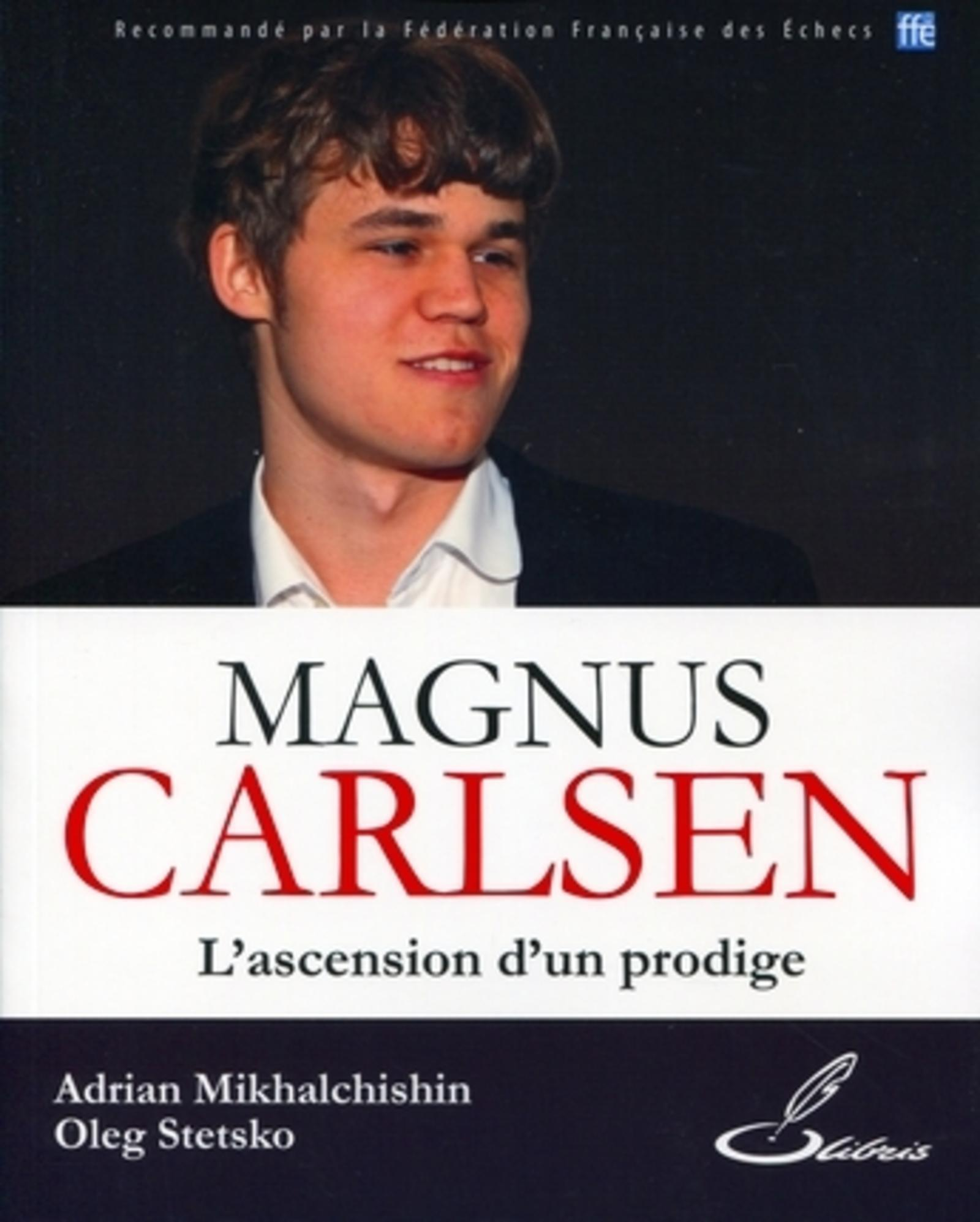 MAGNUS CARLSEN - L'ASCENSION D'UN PRODIGE.