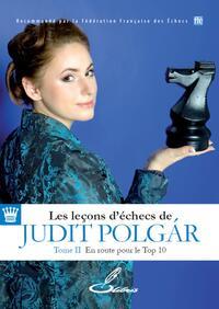 LES LECONS D'ECHECS DE JUDIT POLGAR - TOME II - EN ROUTE POUR LE TOP 10