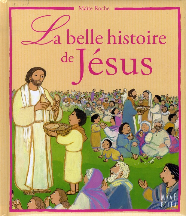 LA BELLE HISTOIRE DE JESUS
