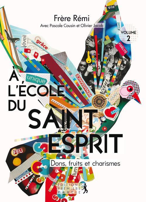 A L'ECOLE DU SAINT-ESPRIT - DONS, FRUITS ET CHARISMES - VOLUME 2