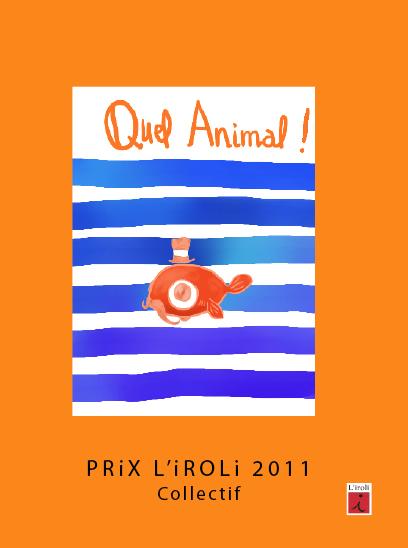QUEL ANIMAL ! PRIX 2011