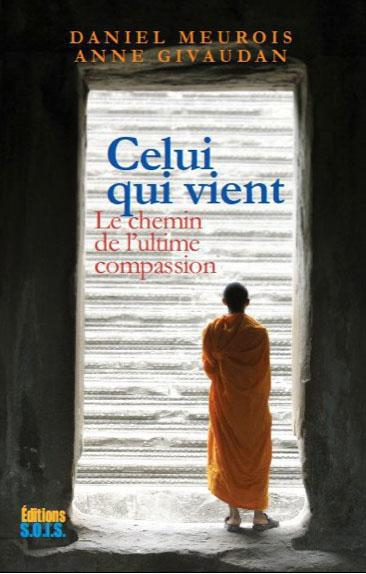 CELUI QUI VIENT : LE CHEMIN DE L'ULTIME COMPASSION