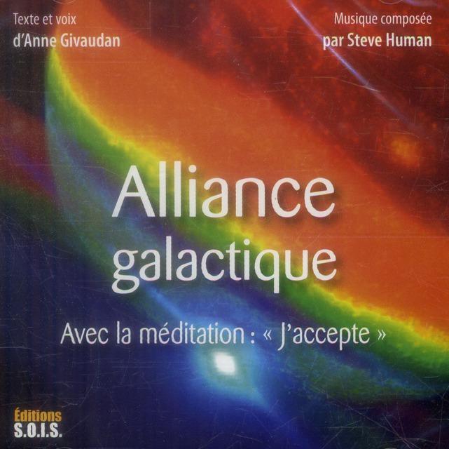 """ALLIANCE GALACTIQUE - AVEC LA MEDITATION : """"J'ACCEPTE"""" - LIVRE AUDIO"""