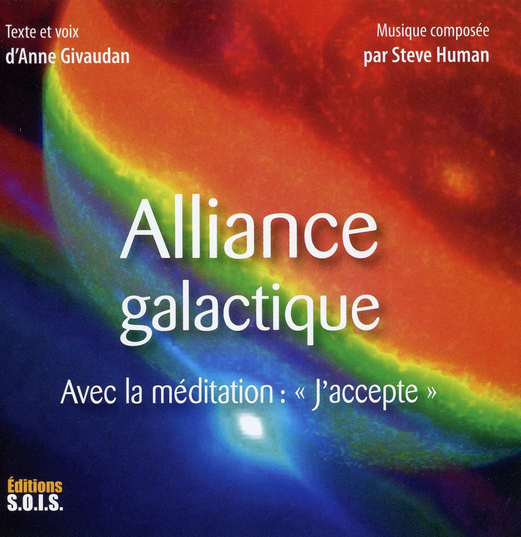 ALLIANCE GALACTIQUE - AVEC LA MEDITATION :