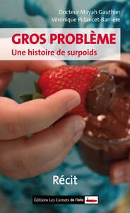 GROS PROBLEMES - UNE HISTOIRE DE SURPOIDS