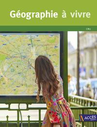 GEOGRAPHIE A VIVRE CM2 EDITION 2017