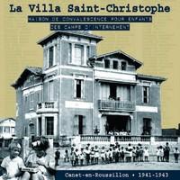 LA VILLA SAINT-CHRISTOPHE MAISON DE CONVALESCENCE POUR ENFANTS DES CAMPS D'INTERNEMENT