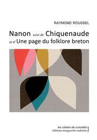 NANON SUIVI DE CHIQUENAUDE - ET D'UNE PAGE DU FOLKLORE BRETON