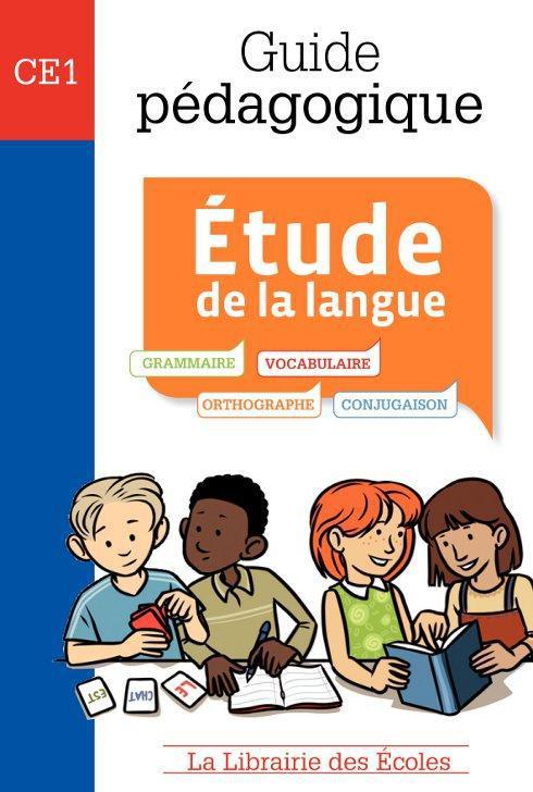 GUIDE PEDAGOGIQUE - ETUDE DE LA LANGUE CE1