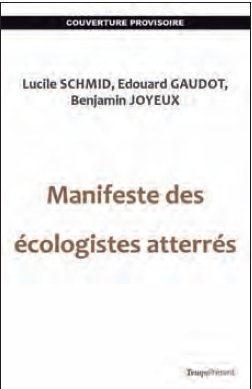 MANIFESTE DES ECOLOGISTES ATTERRES - POUR UNE ECOLOGIE AUTONOME, LOIN DU POLITIQUE CIRCUS