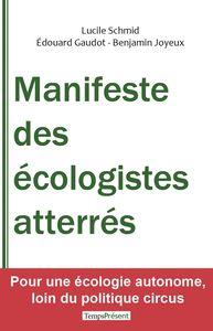 MANIFESTE DES ECOLOGISTES ATTERRES - POUR UNE ECOLOGIE AUTONOME...