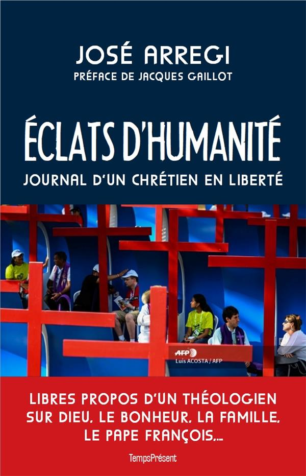 ECLATS D HUMANITE - JOURNAL D'UN CHRETIEN EN LIBERTE