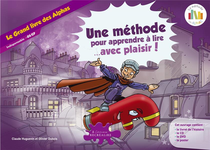 Le grand livre des alphas (le conte) - la methode de lecture les alphas gs-cp
